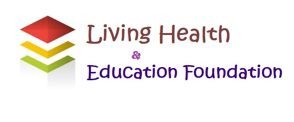 Living Health and Education Foundation